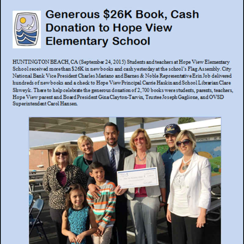 Hope View Elementary was selected last year as the recipient of City National Bank and Barnes and Noble holiday book drive. Reading is the Way Up, a nonprofit initiative affiliated with City National Bank, collaborated with Barnes and Noble in Newport Beach to share the joy of reading and make a difference in the life of children.Through generous donations made by the customers at the Newport Beach store, a total of 2,750 books were be given to Hope View Elementary school.