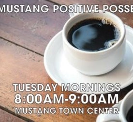 Mustang's Positive Posse meets every Tuesday from 8:00 am to 9:00 am at the Mustang Town Center in room C and D, 1201 N. Mustang Road. The cost is $2, which serves as a donation to Friends of the Mustang Public Library.